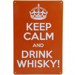 Placa Decorativa - Keep Calm and Drink Whisky